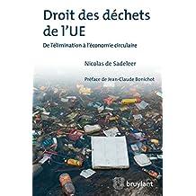 Droit des déchets de l'UE: De l'élimination à l'économie circulaire (ELSB.HORS COLL.) (French Edition)