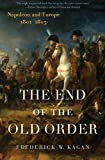 The End of the Old Order, Frederick W. Kagan and Frederick Kagan, 0306815451