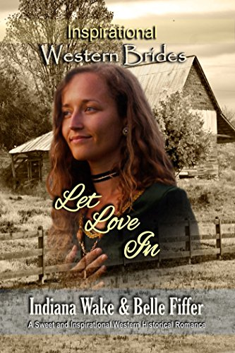 Let Love In (Inspirational Western Brides Book 4) cover