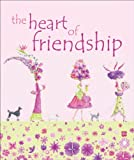 The Heart of Friendship, Andrews McMeel Publishing Staff, 0740761862