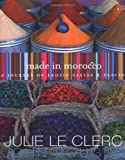 img - for Made in Morocco by Julie Le Clerc (2005-12-28) book / textbook / text book