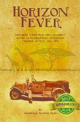 Horizon Fever - Explorer A E Filby's own account of his extraordinary expedition through Africa, 1931 - 1935