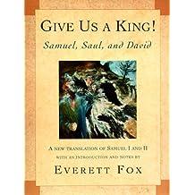 Give Us a King!: Samuel, Saul, and David