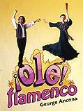 Olé Flamenco!, George Ancona, 1600603610
