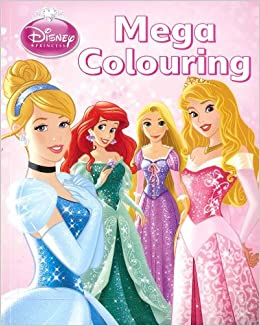 Disney Princess Mega Colouring Book 9781781865934 Amazon Books