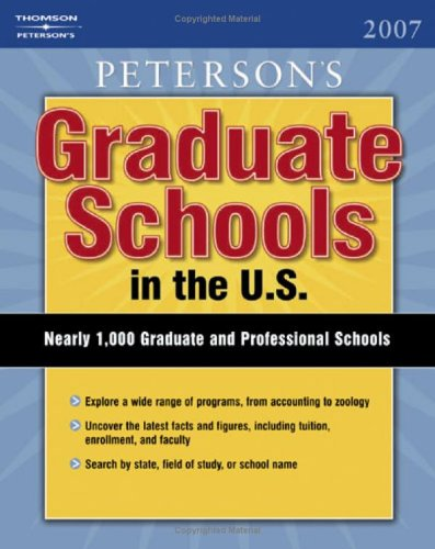 Graduate Schools in the U.S. 2007 (Peterson's Graduate Schools in the Us)