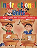 Instructional Units : For Gifted and Talented Learners, Texas Association of Gifted and Talented, 1882664817