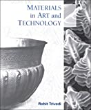 Materials in Art and Technology, Trivedi, Rohit, 0965979008