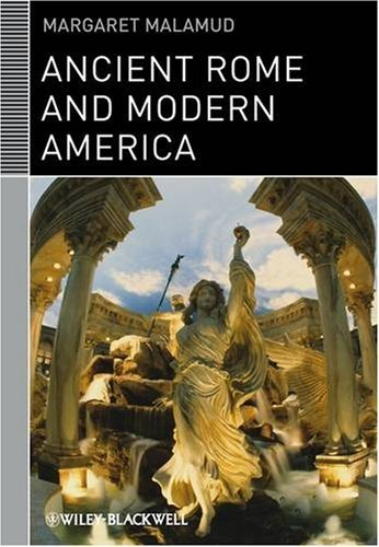 Books : Ancient Rome and Modern America by Malamud, Margaret (November 10, 2008) Paperback