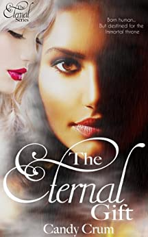 The Eternal Gift (The Eternal Series Book 1) by [Crum, Candy]