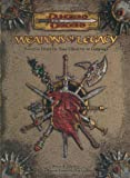 Weapons of Legacy (Dungeons and Dragons v3.5 Supplement) (Dungeons & Dragons)
