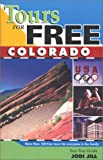 Tours for Free Colorado, Jodi Jill, 1893722015