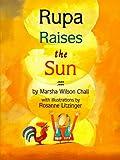 Rupa Raises the Sun, Marsha Wilson Chall, 0789424967