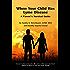 When Your Child Has Lyme Disease: A Parent's Survival Guide