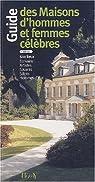 Guide des maisons d'hommes et femmes célèbres par Poisson