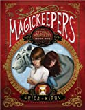 Magickeepers, Erica Kirov, 140223855X