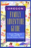 Oregon Family Adventure Guide, Cheryl McLean, 1564406474