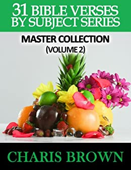 31 Bible Verses By Subject Series: Master Collection (Volume 2) by [Brown, Charis]