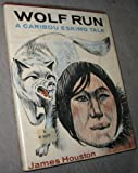 Wolf Run, James Houston, 0152991042