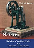 Norden: Building a Working Model Victorian Steam Engine: A Workshop Handbook for Model Engineers