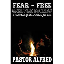 Fear - Free Campfire Stories: a collection of short stories for kids