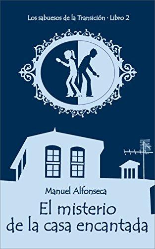 El misterio de la casa encantada: Los sabuesos de la Transición. Libro 2 (
