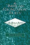 The American Colonization Society: An Avenue to Freedom?: An Avenue to Freedom?