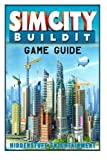 Simcity Buildit Game Guide by Josh Abbott (2015-02-12)