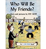 Who Will Be My Friends?, Syd Hoff, 0060225556