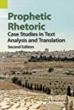 Prophetic Rhetoric: Case Studies in Text Analysis and Translation, Second Edition