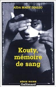 Kouty, mémoire de sang par Aïda Mady Diallo