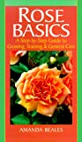 Amazon / Brand: Sterling Pub Co Inc: Rose Basics A Step - By - Step Guide to Growing, Training General Care (Amanda Beales)