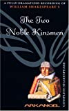 img - for The Two Noble Kinsmen (Arkangel Complete Shakespeare) book / textbook / text book