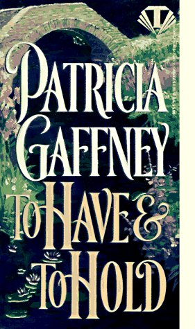 To Have and To Hold (Victorian Trilogy)