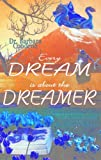 Every Dream Is about the Dreamer, Barbara Condron, 094438627X