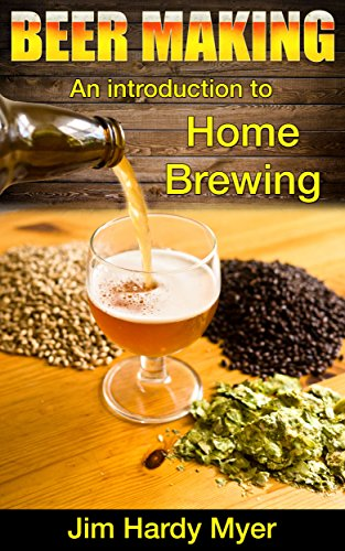 Beer: Beer Making: An Introduction To Home Brewing (home brew, brewery, craft beer, beer recipes, lager, beer making, homebrew) Homebrewing Beer