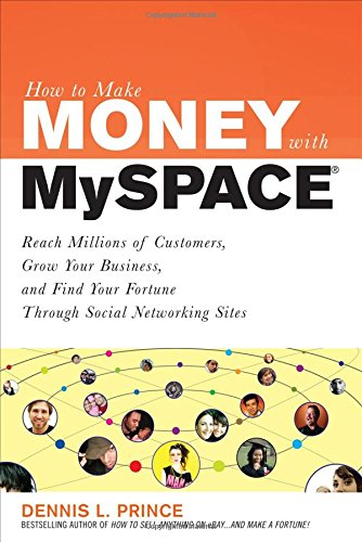 How to Make Money with MySpace: How to Make Money with MySpace (How to Make . . .) pdf