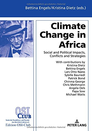 Climate Change in Africa: Social and Political Impacts, Conflicts, and Strategies (Englisch) Gebundenes Buch – 17. April 2018 Bettina Engels Kristina Dietz Peter Lang GmbH 3631742401