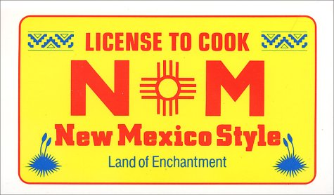 License to Cook New Mexico Style by Esther Feske