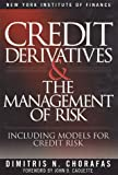 Credit Derivatives and the Management of Risk, Dimitris N. Chorafas, 0735201048