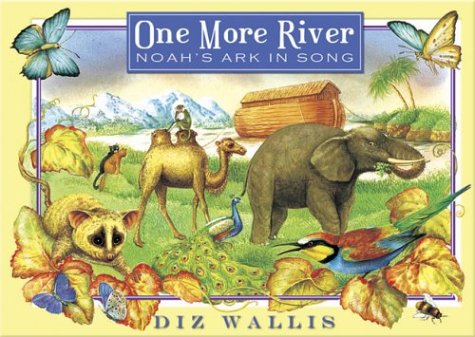 Read Online One More River: Noah's Ark in Song pdf epub