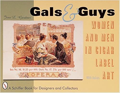 Book Gals & Guys: Women and Men in Cigar Label Art (Schiffer Book for Designers and Collectors) by Gardner, Jero L. (1999)