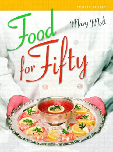Food for Fifty (12th Edition) by Mary K. Molt