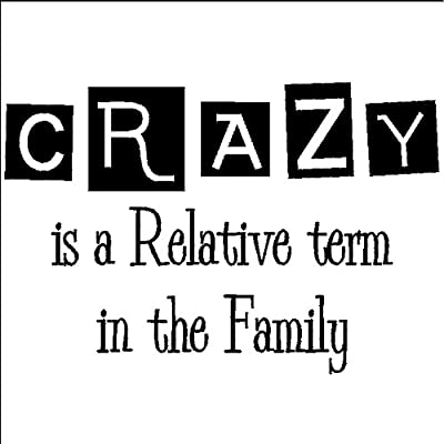 Amazon.com: Crazy is a Relative term in the family ...
