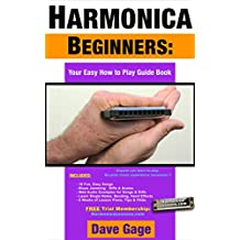 HARMONICA BEGINNERS - YOUR EASY HOW TO PLAY GUIDE BOOK