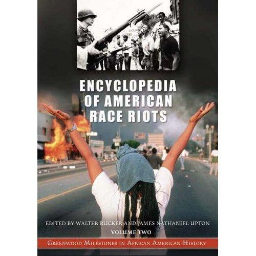 Encyclopedia of American Race Riots, Vol. 1: A-M (Greenwood Milestones in African American History) PDF