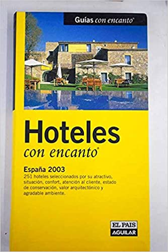 Hoteles con encanto España 2003: Amazon.es: Varios: Libros