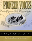 img - for Pioneer Voices from Plymouth to Breckenridge: The Peabody Family Over Eleven Generations by Cynthia Peabody Anderson (1999-09-03) book / textbook / text book