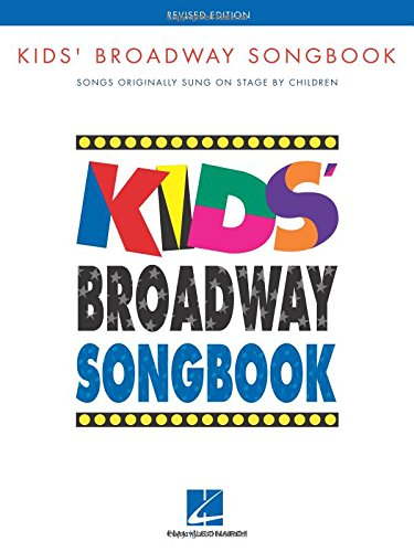 Kids Music Songs Lyrics (Kids' Broadway Songbook: Songs Original Sung on Stage by Children)