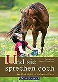 Und sie sprechen doch: Wie Pferde täglich mit uns kommunizieren (German Edition)